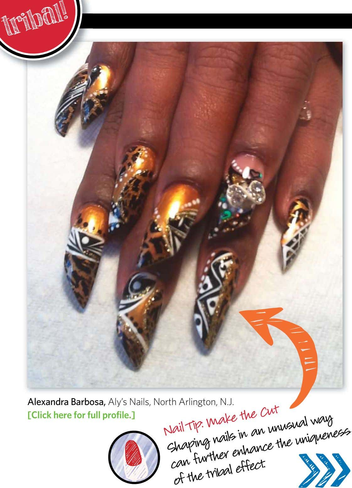 tribal! Alexandra Barbosa, Aly's Nails, North Arlington, N.J. [Click here for full profile.] Nail Tip: