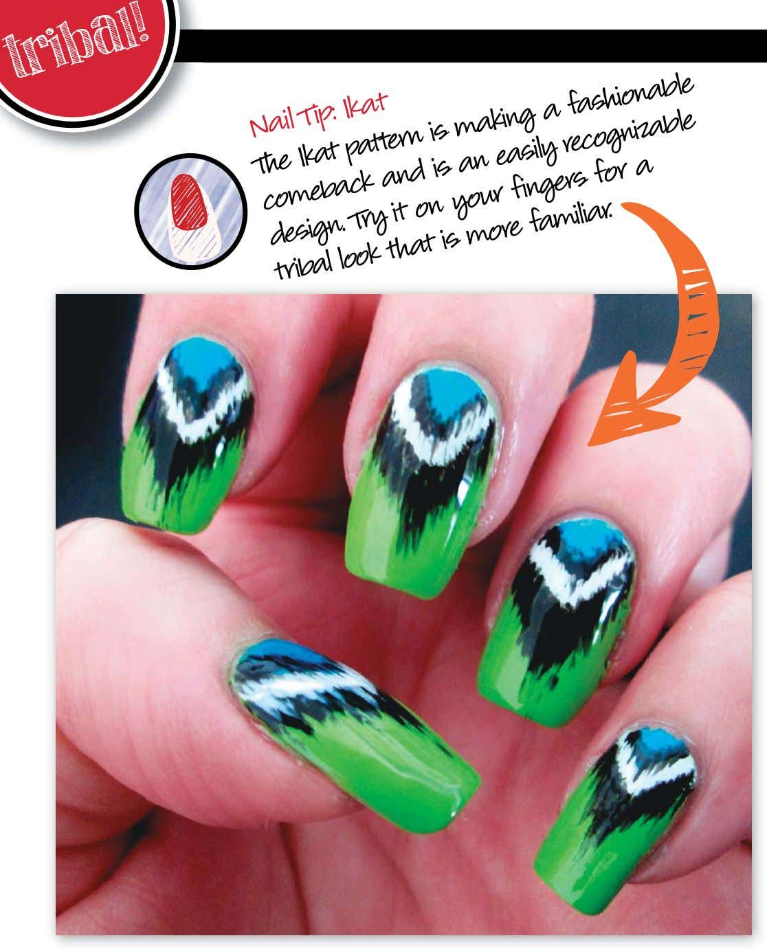 tribal! Nail Tip: Ikat The pattern making fashionable comeback and an easily a recognizable design.