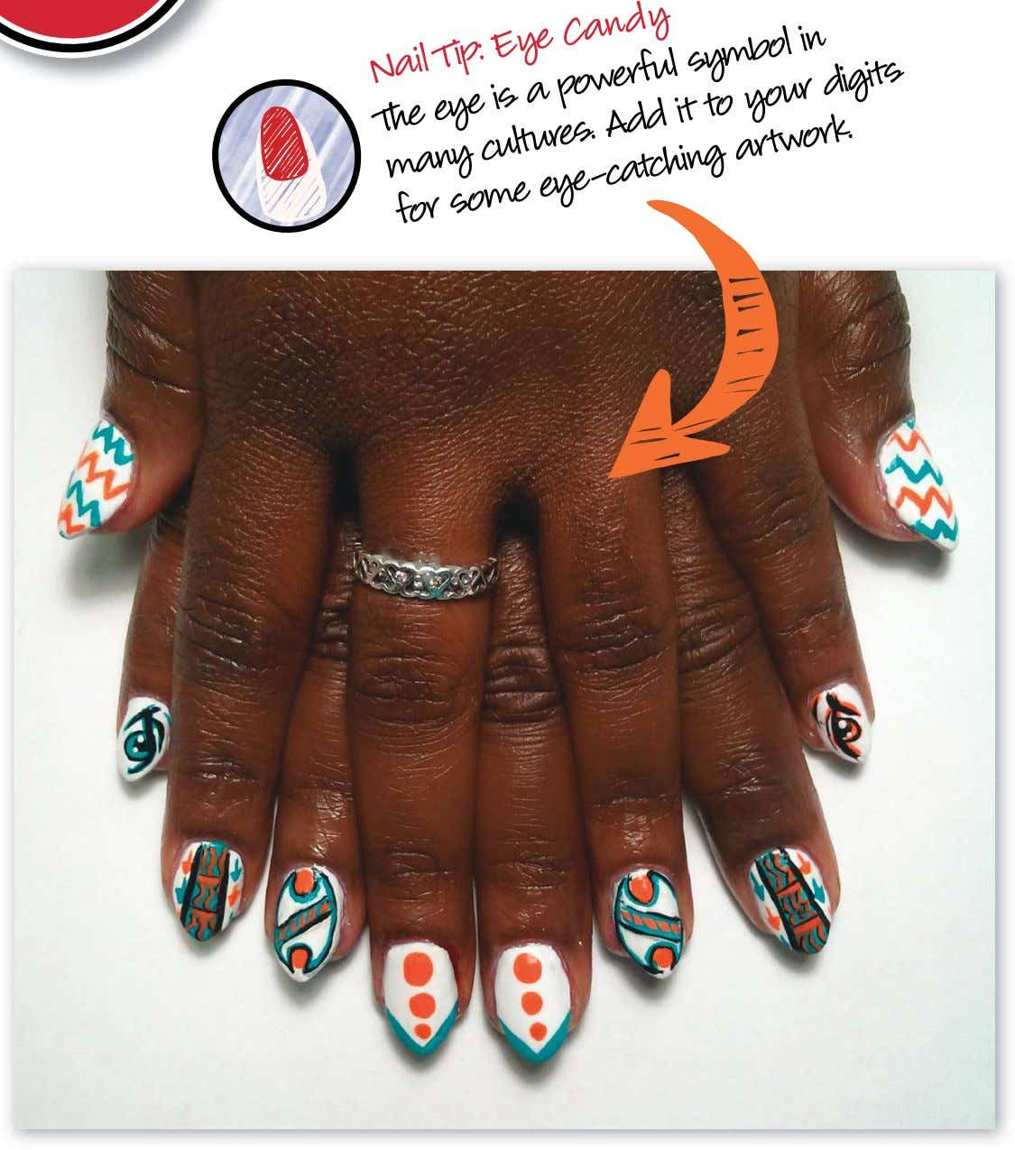 Eye Candy Nail Tip: Add it symbol The a powerful your in digits many eye