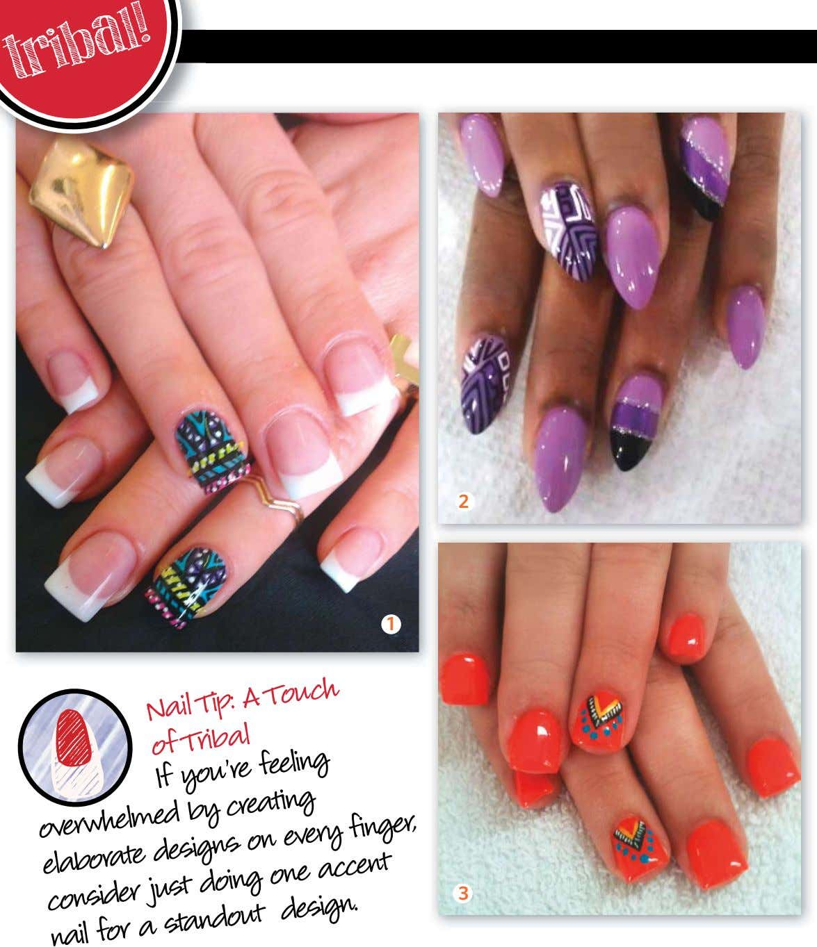 tribal! 2 1 Nail Tip: A Touch of Tribal If you're feeling overwhelmed by creating