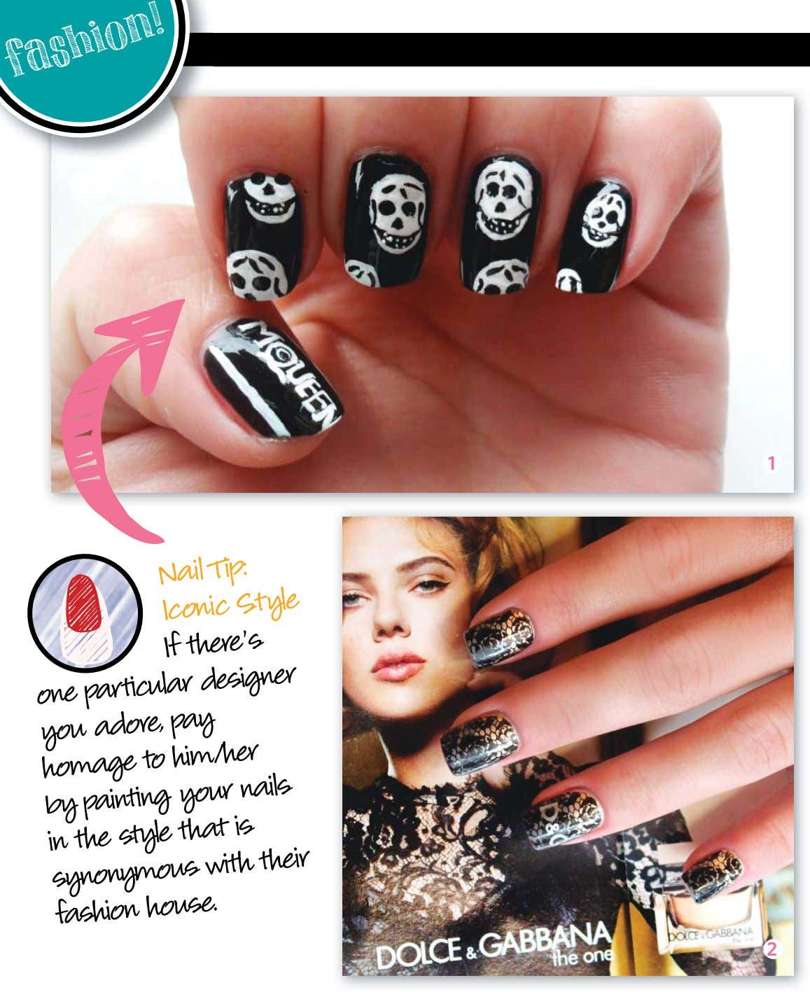 fashion ! 1 Nail Tip: Iconic Style there's one particular designer you adore, homage to