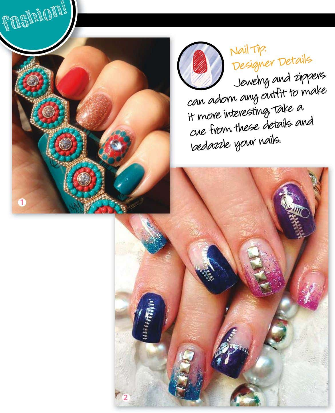 fashion ! Nail Tip: Designer Details Jewelry and to and a zippers can adorn outfit