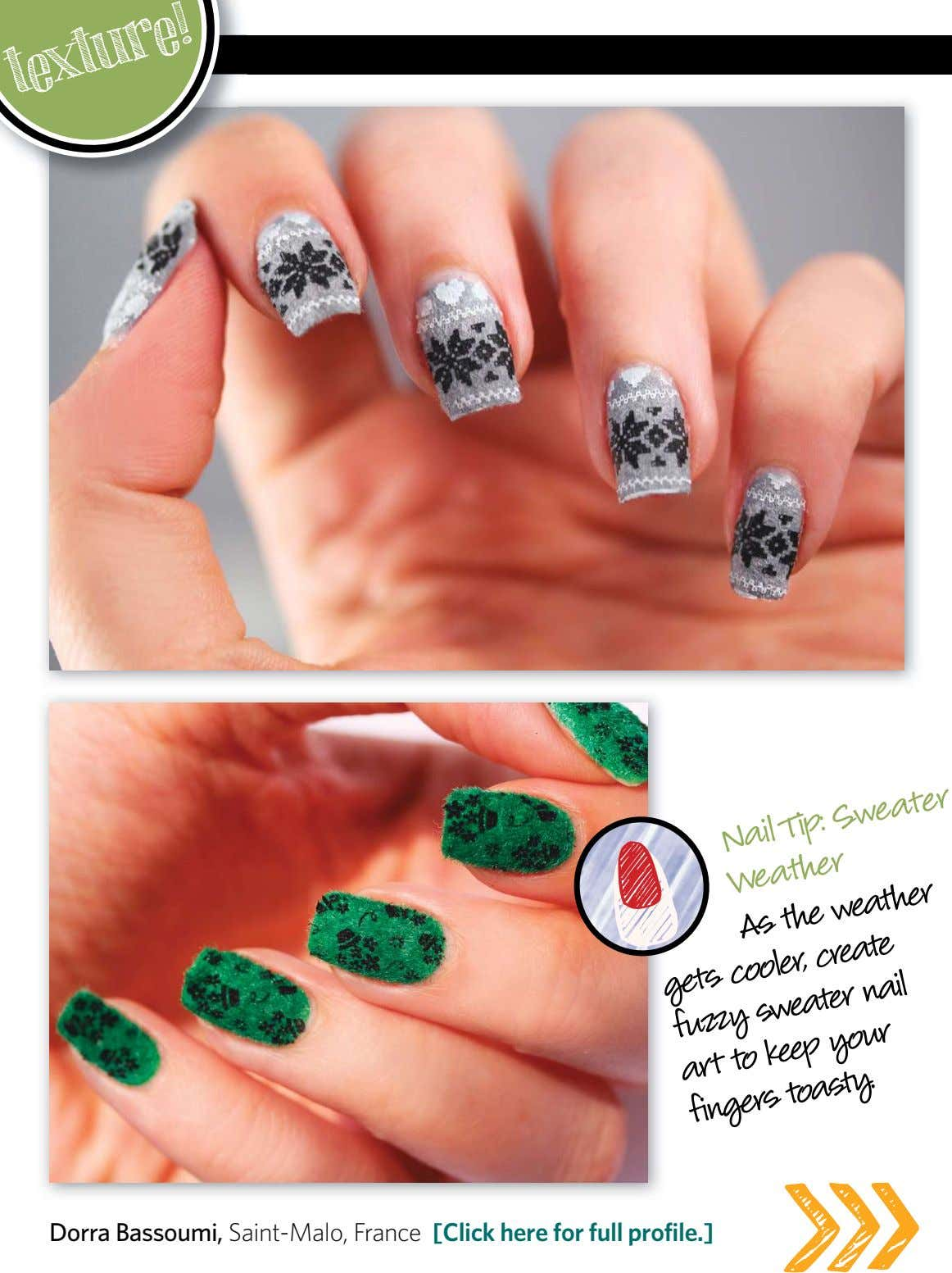 texture! Nail Tip: Sweater Weather As weather gets to cooler, the your create fuzzy sweater
