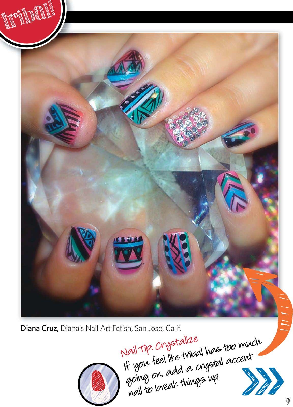 tribal! Diana Cruz, Diana's Nail Art Fetish, San Jose, Calif. Nail Tip: Crystalize too much