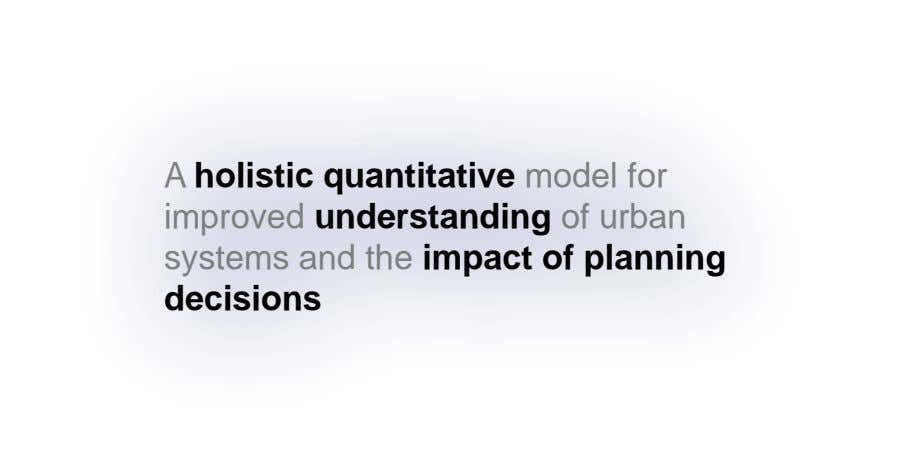 A holistic quantitative model for improved understanding of urban systems and the impact of planning