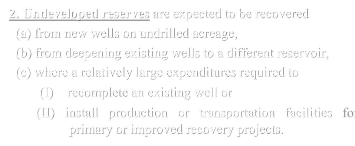 2. Undeveloped reserves are expected to be recovered (a) from new wells on undrilled acreage, (b)