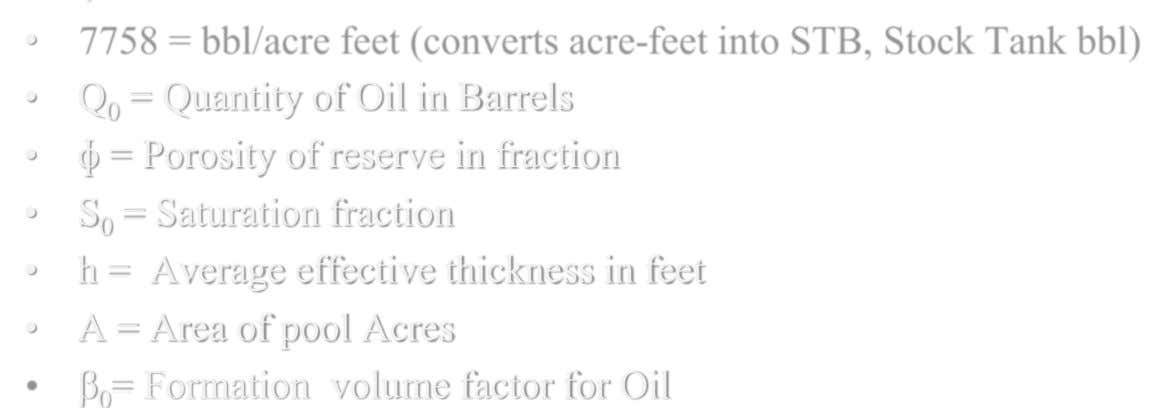 • • • • • Q 0 = Quantity of Oil in Barrels ɸ = Porosity