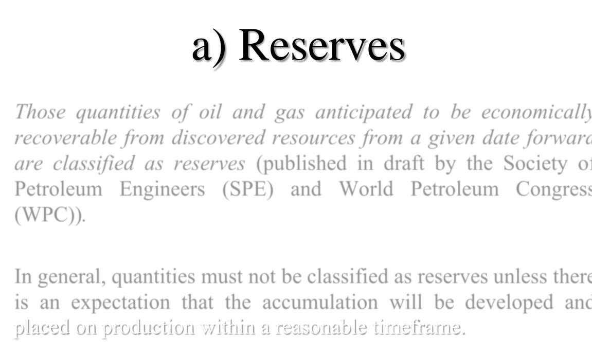 a) Reserves placed on production within a reasonable timeframe.