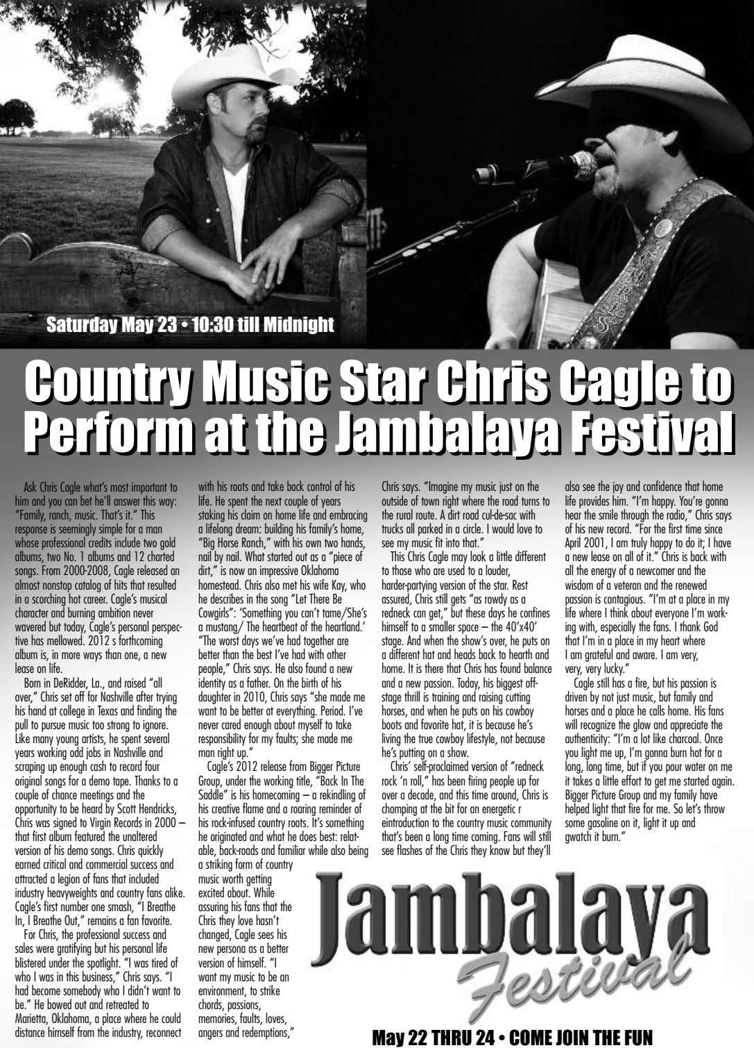 Saturday May 23 • 10:30 till Midnight Country Country Music Music Star Star Chris Chris