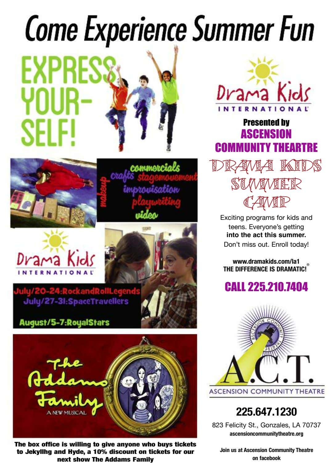 Presented by ASCENSION COMMUNITY THEARTRE DRAMA KIDS SUMMER CAMP Exciting programs for kids and teens.