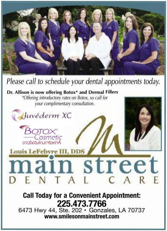 Please call to schedule your dental appointments today. Dr. Allison is now offering Botox* and