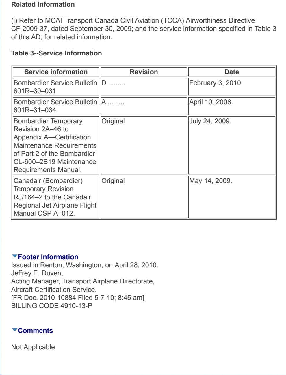 Related Information (i) Refer to MCAI Transport Canada Civil Aviation (TCCA) Airworthiness Directive CF-2009-37, dated