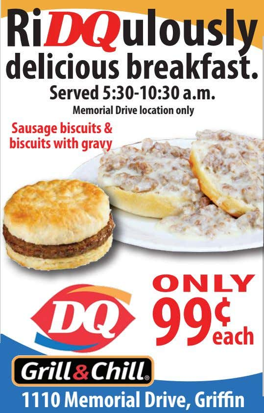 Served 5:30-10:30 a.m. Memorial Drive location only Sausage biscuits & biscuits with gravy 1110 Memorial