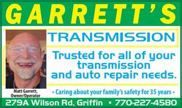 Trusted for all of your transmission and auto repair needs. Matt Garrett, • Caring about