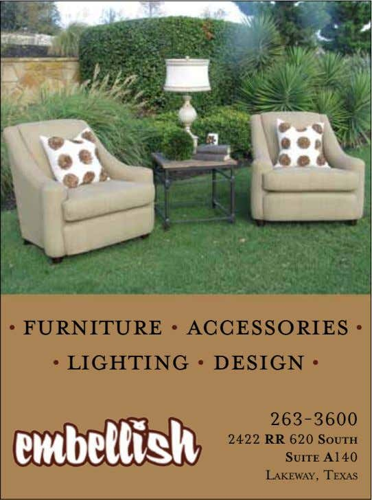 • Furniture • Accessories • • LIghting • Design • 263-3600 2422 RR 620 South