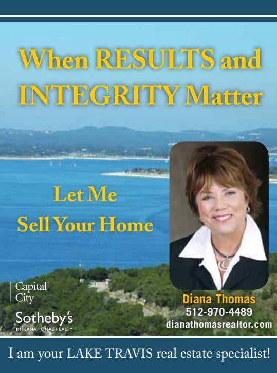 When RESULTS and INTEGRITY Matter Let Me Sell Your Home Diana Thomas 512-970-4489 dianathomasrealtor.com I