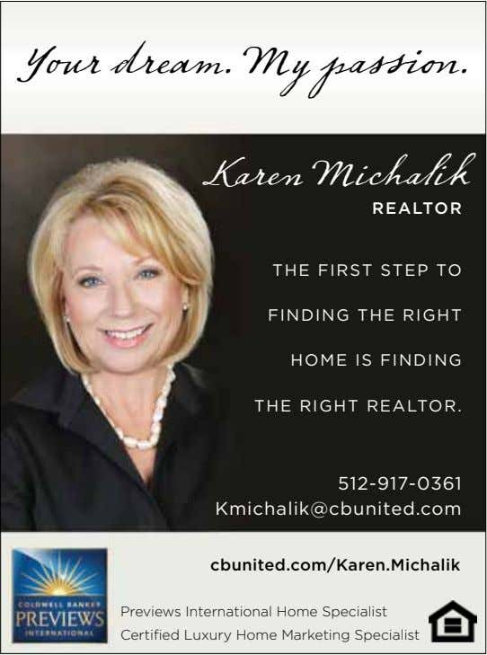 Your dream. My passion. Karen Michalik REALTOR THE FIRST STEP TO FINDING THE RIGHT HOME