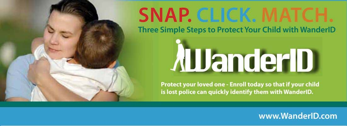 SNAP. CLICK. MATCH. Three Simple Steps to Protect Your Child with WanderID Protect your loved