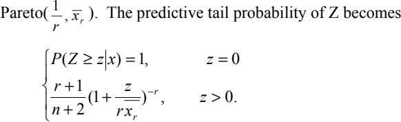 Pareto( 1 , x ). The predictive tail probability of Z becomes r r ⎧