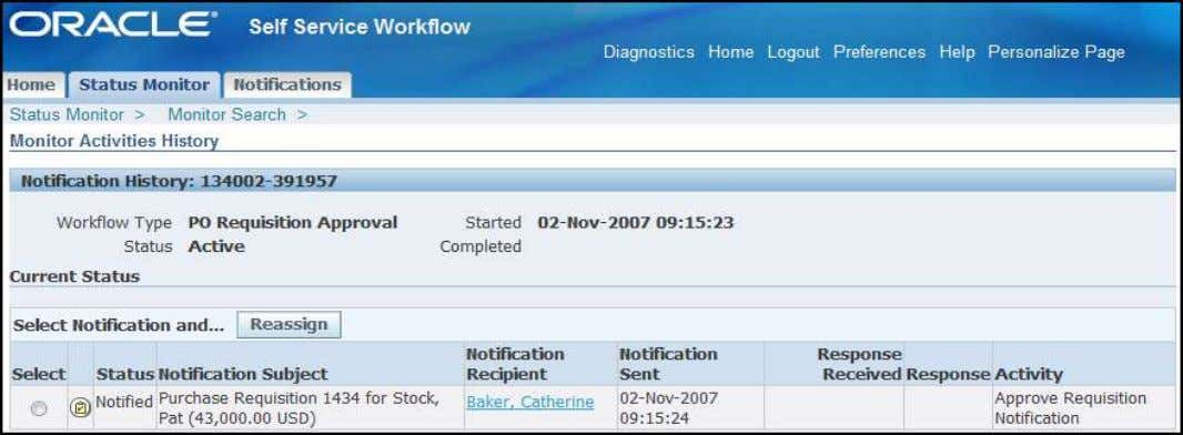 sent by the workflow process selected  Click recipient name to send an email  Reassign