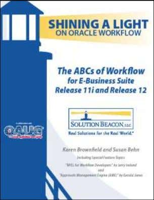 Books Co-Authored by Susan Behn The ABCs of Workflow for Oracle E-Business Suite Release 11i and