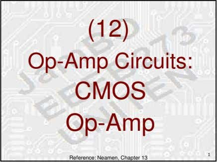 (12) Op-Amp Circuits: CMOS Op-Amp Reference: Neamen, Chapter 13