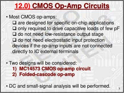 12.0) CMOS Op-Amp Circuits • Most CMOS op-amps: are designed for specific on-chip applications only