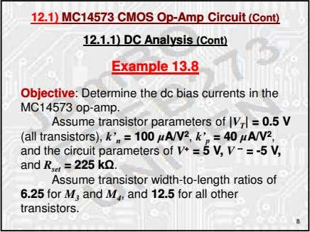 12.1) MC14573 CMOS Op-Amp Circuit (Cont) 12.1.1) DC Analysis (Cont) Example 13.8 Objective: Determine the