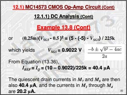 12.1) MC14573 CMOS Op-Amp Circuit (Cont) 12.1.1) DC Analysis (Cont) Example 13.8 (Cont) or (0.25m)(V