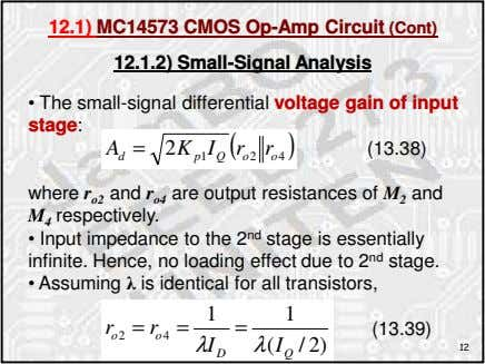 12.1) MC14573 CMOS Op-Amp Circuit (Cont) 12.1.2) Small-Signal Analysis • The small-signal differential voltage gain