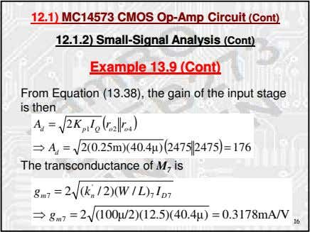 12.1) MC14573 CMOS Op-Amp Circuit (Cont) 12.1.2) Small-Signal Analysis (Cont) Example 13.9 (Cont) From Equation