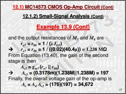12.1) MC14573 CMOS Op-Amp Circuit (Cont) 12.1.2) Small-Signal Analysis (Cont) Example 13.9 (Cont) and the