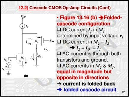 12.2) Cascode CMOS Op-Amp Circuits (Cont) • Figure 13.16 (b) Folded- cascode configuration DC current