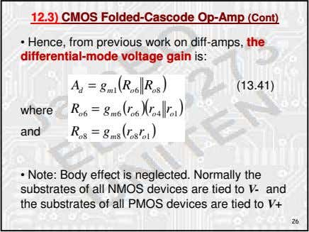12.3) CMOS Folded-Cascode Op-Amp (Cont) • Hence, from previous work on diff-amps, the differential-mode voltage
