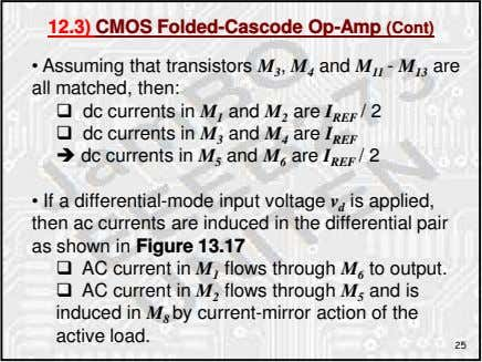 12.3) CMOS Folded-Cascode Op-Amp (Cont) • Assuming that transistors M 3 , M 4 and