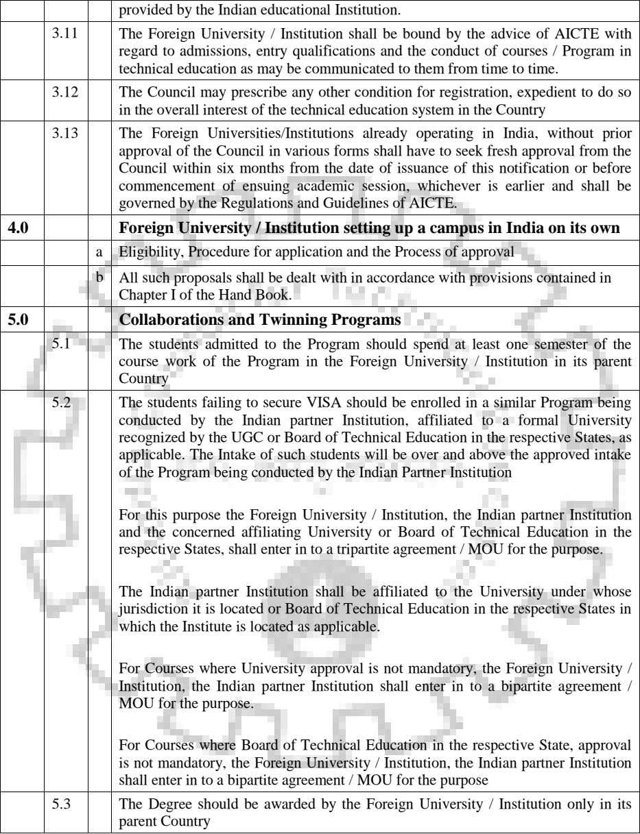 provided by the Indian educational Institution. 3.11 The Foreign University / Institution shall be bound