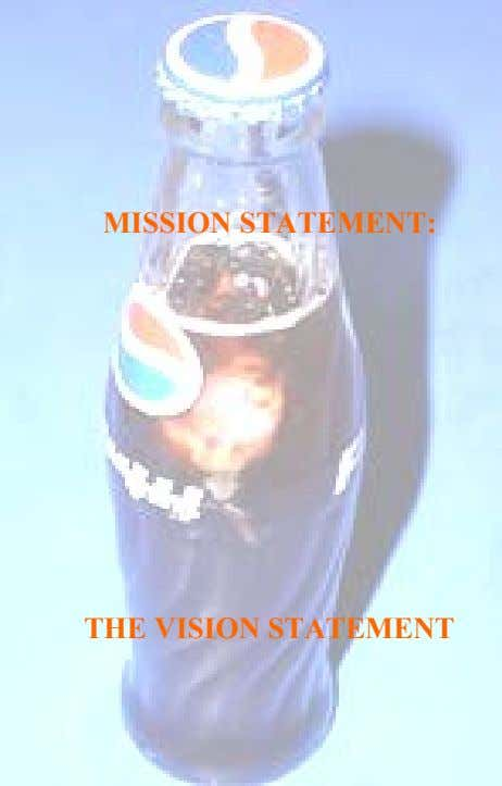 MISSION STATEMENT: THE VISION STATEMENT