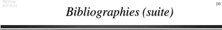 ZQ Feng 10 IUP-Evry BibliographiesBibliographies (suite)(suite)