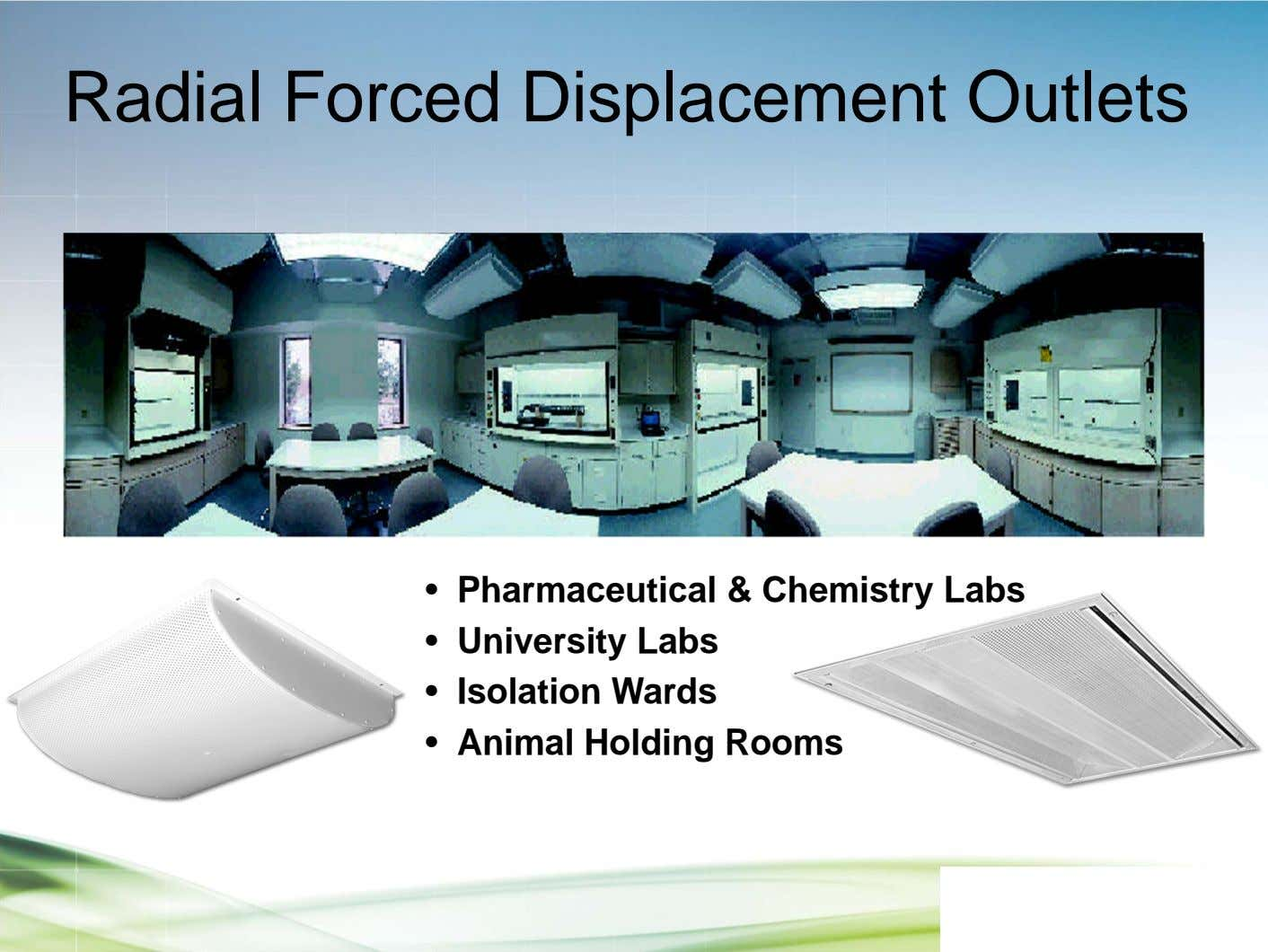 Radial Forced Displacement Outlets • Pharmaceutical & Chemistry Labs • University Labs • Isolation Wards