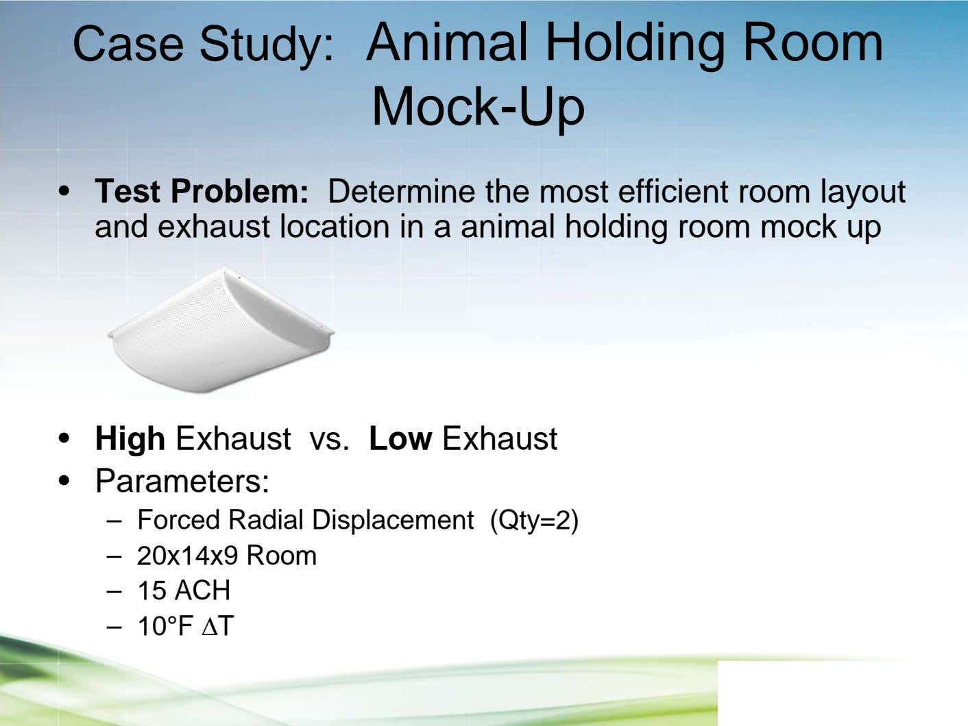 Case Study: Animal Holding Room Mock-Up • Test Problem: Determine the most efficient room layout