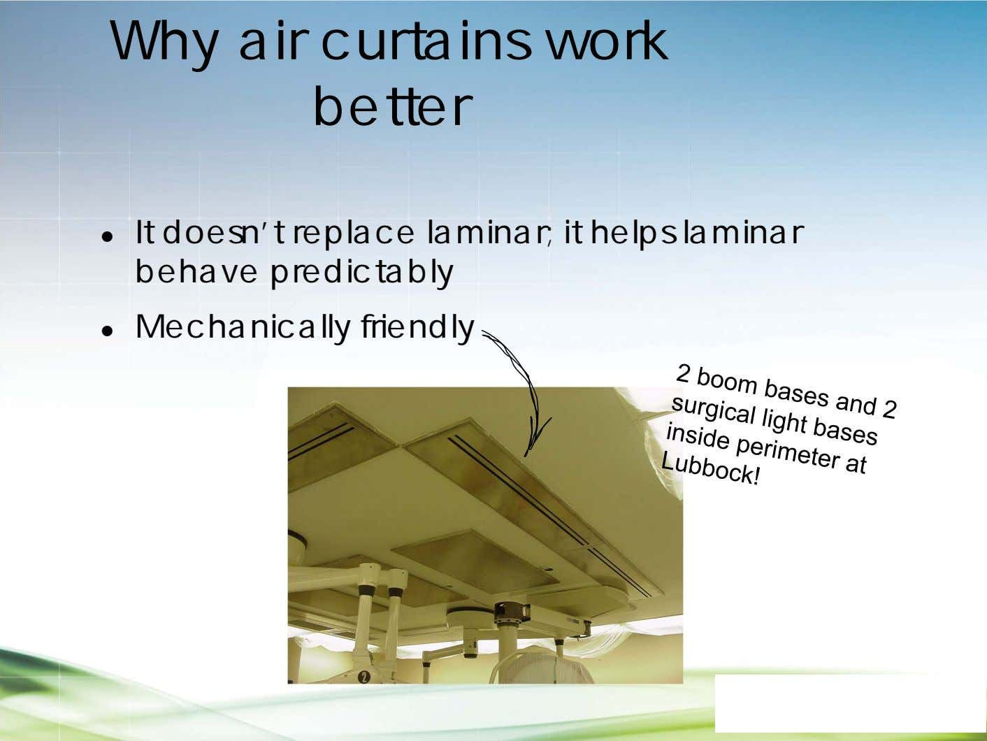 Why air curtains work better  It doesn't replace laminar; it helps laminar behave predictably