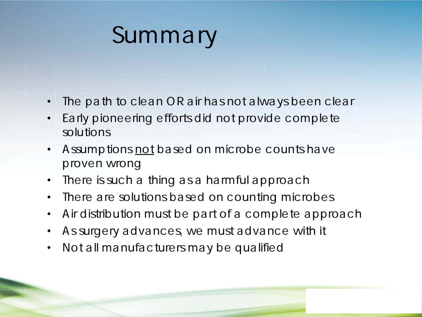 Summary • The path to clean OR air has not always been clear • Early