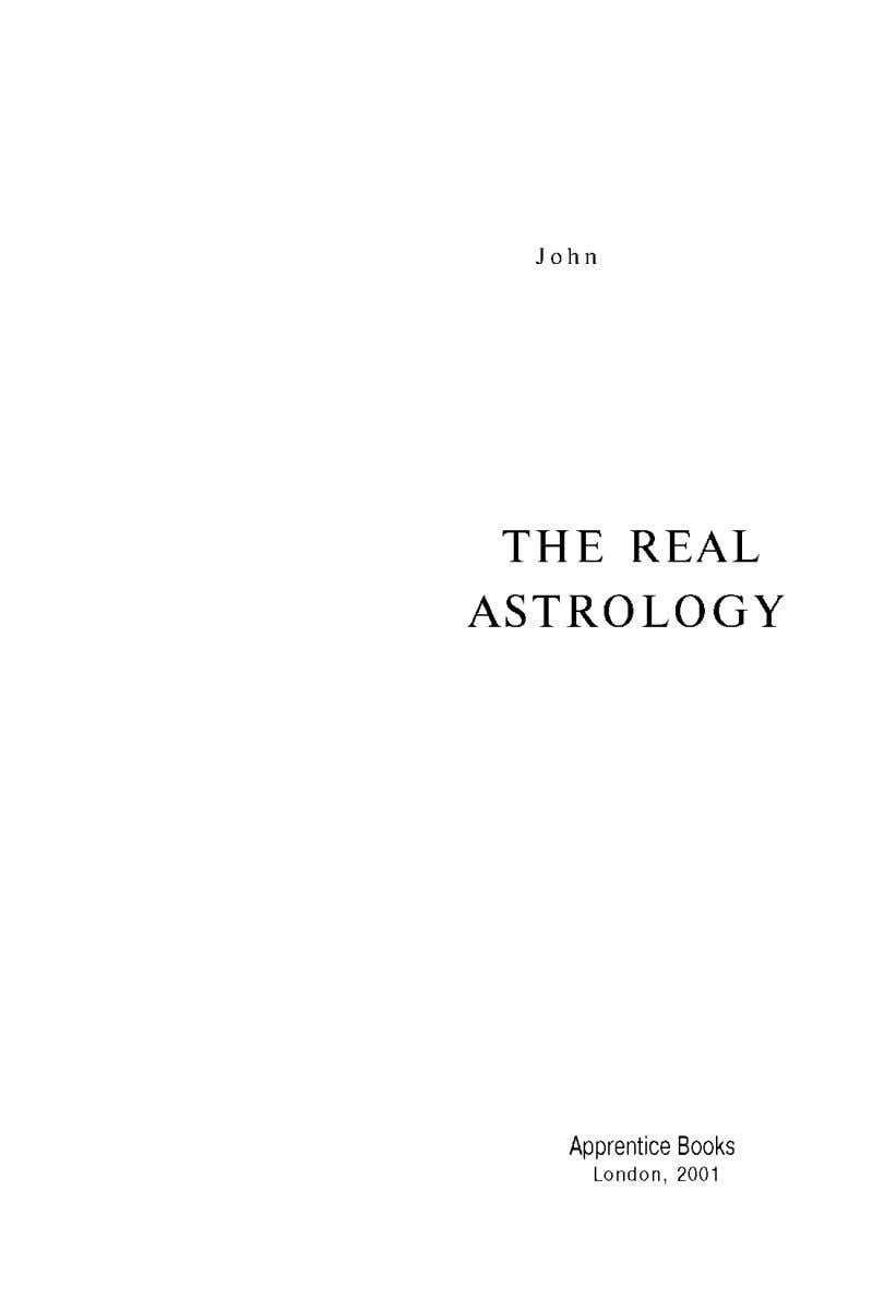 Joh n THE REAL ASTROLOGY Apprentice Books London, 2001