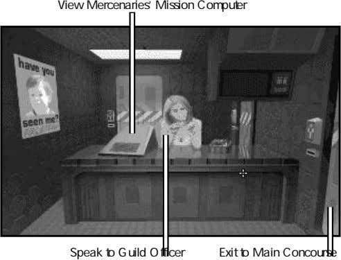 View Mercenaries' Mission Computer Speak to Guild Officer Exit to Main Concourse