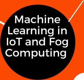 Machine Learning in IoT and Fog Computing