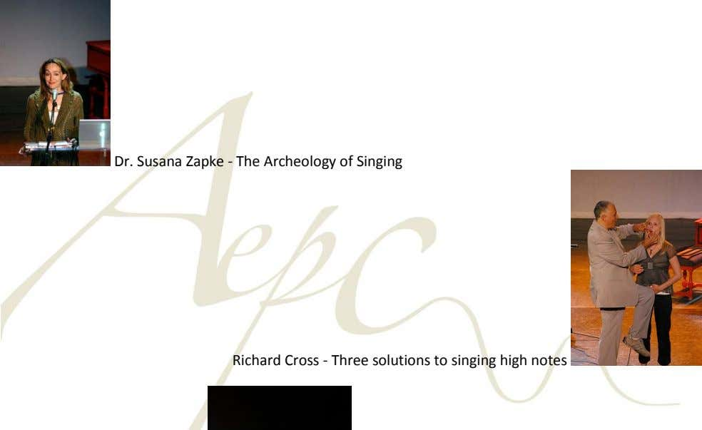 Dr. Susana Zapke - The Archeology of Singing Richard Cross - Three solutions to singing