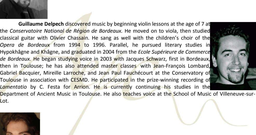 Guillaume Delpech discovered music by beginning violin lessons at the age of 7 at the