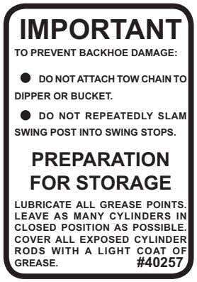 IMPORTANT TO PREVENT BACKHOE DAMAGE: DO NOT ATTACH TOW CHAIN TO DIPPER OR BUCKET. DO