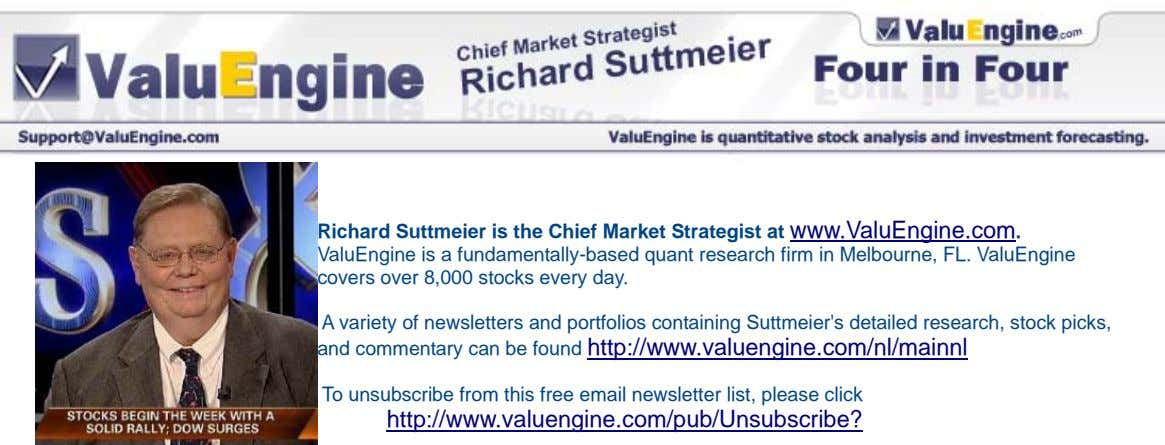 Richard Suttmeier is the Chief Market Strategist at www.ValuEngine.com. ValuEngine is a fundamentally-based quant