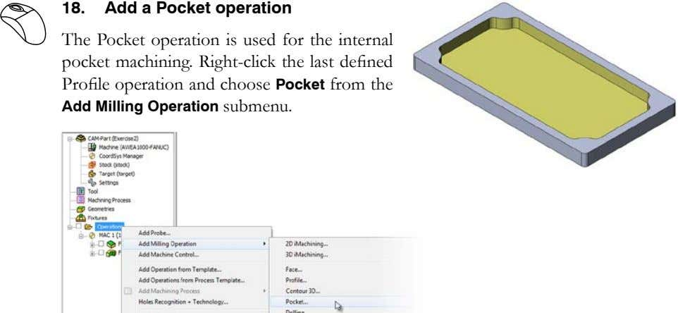 18. Add a Pocket operation The Pocket operation is used for the internal pocket machining.